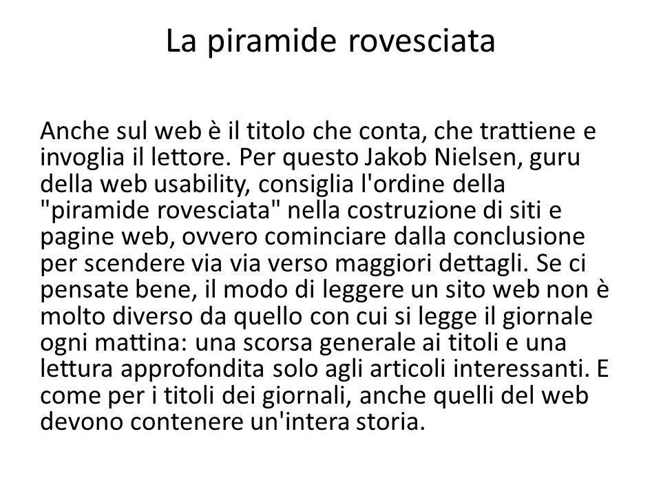La piramide rovesciata Anche sul web è il titolo che conta, che trattiene e invoglia il lettore.