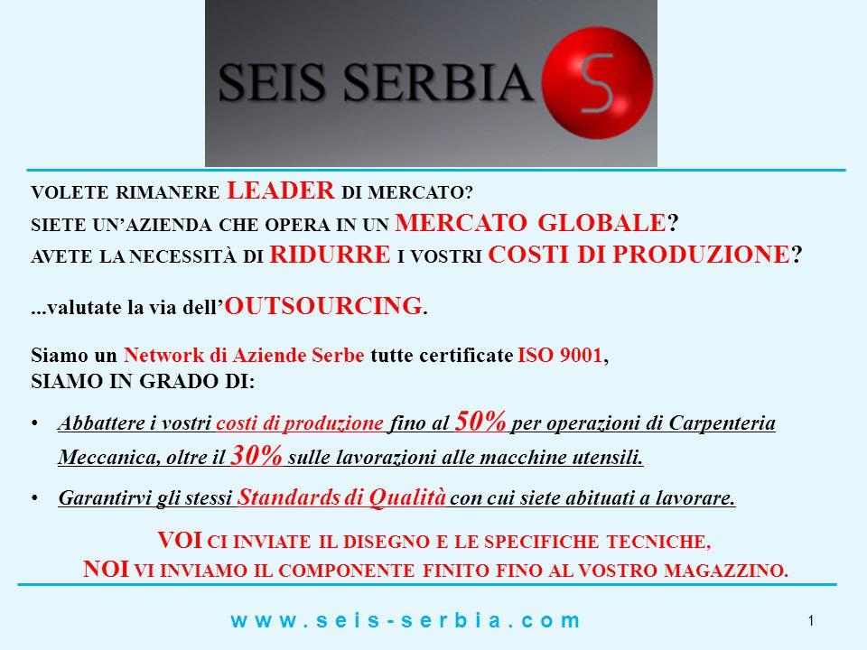 PROCESSI PRODUTTIVI: SEIS SERBIA: Chi Siamo LAZIENDA ha la sua sede legale a BELGRADO, Serbia, dove sono locati i propri uffici.