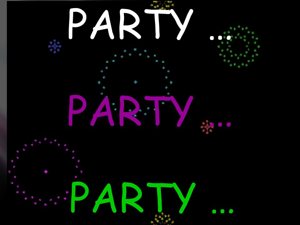 PARTY …