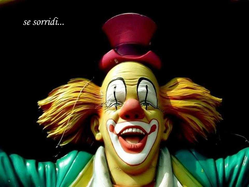 Ria...Palhaço Sorria, embora seu coração esteja sofrendo, sorria, mesmo que algo esteja bem...