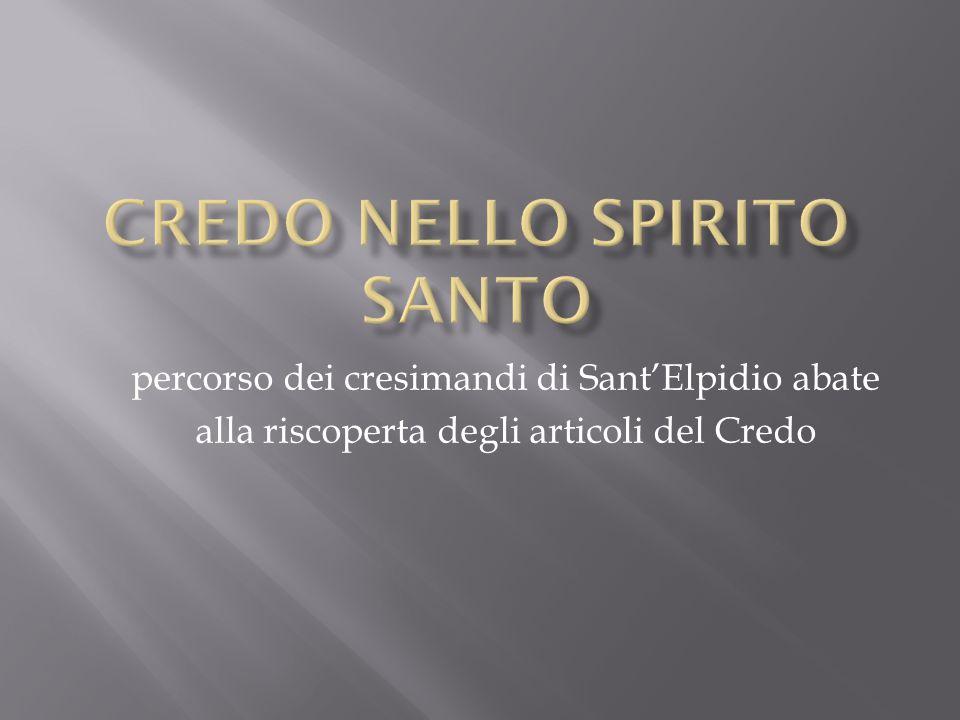 percorso dei cresimandi di Sant'Elpidio abate alla riscoperta degli articoli del Credo