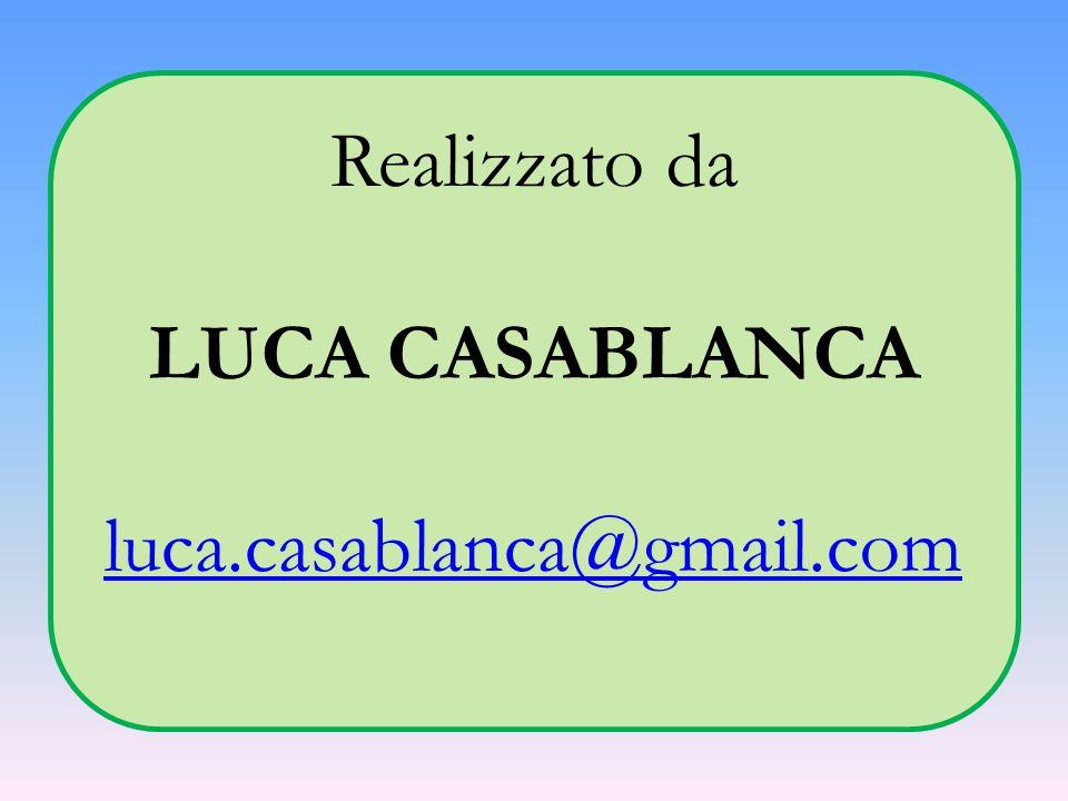 Realizzato da LUCA CASABLANCA luca.casablanca@gmail.com