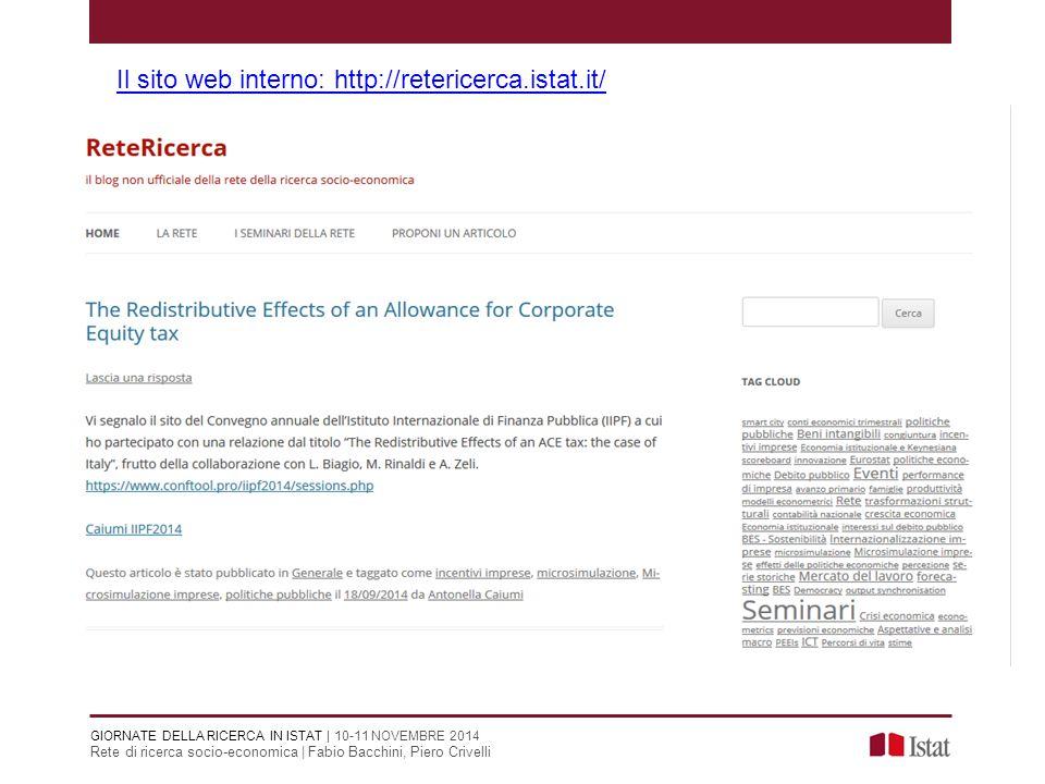 Il sito web interno: http://retericerca.istat.it/ GIORNATE DELLA RICERCA IN ISTAT | 10-11 NOVEMBRE 2014 Rete di ricerca socio-economica | Fabio Bacchi
