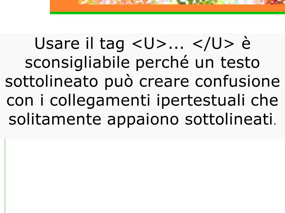 ...: testo in grassetto;... : testo in corsivo;...