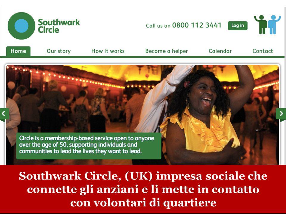 www.collaboriamo.org Southwark Circle, (UK) impresa sociale che connette gli anziani e li mette in contatto con volontari di quartiere