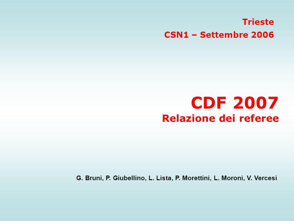 CDF 2007 Relazione dei referee G.Bruni, P. Giubellino, L.