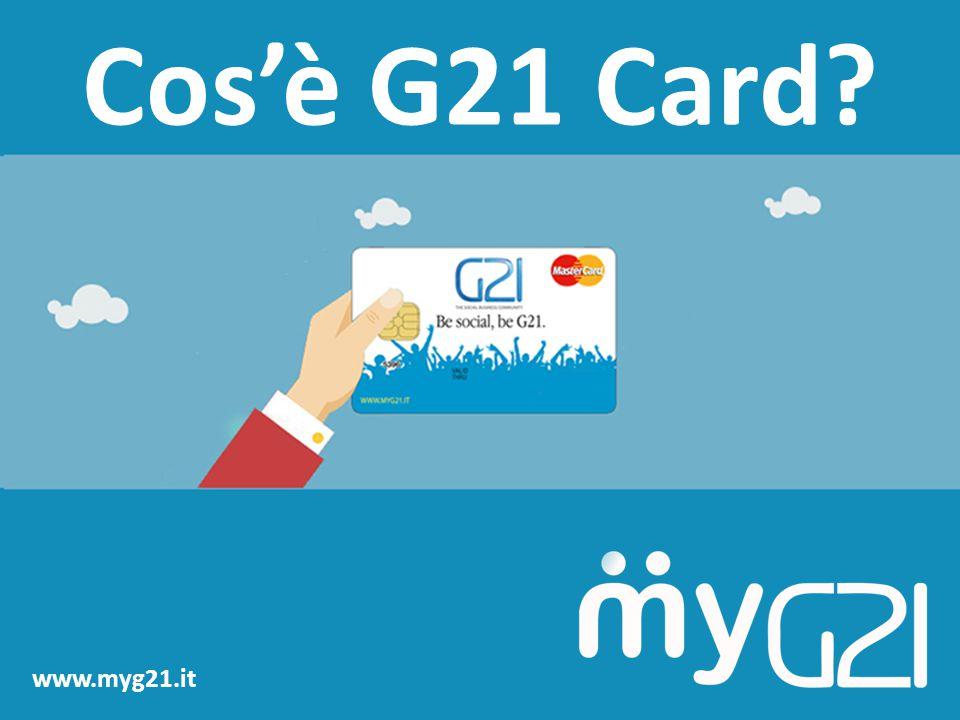 Complimenti ora sei un cittadino attivo del Mondo myG21 Potrai usare la tua G21 Card per contribuire a far crescere il nostro reddito digitale* *VALORE ECONOMICO DEL RISPARMIO CUMULATO DALLA COMMUNITY