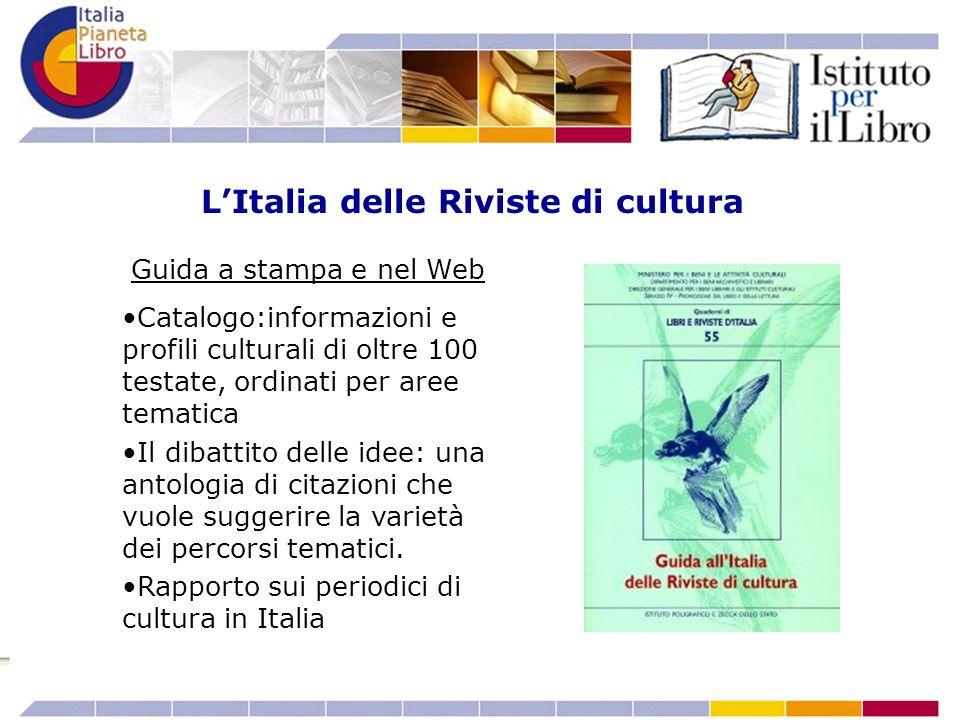Guida a stampa e nel Web Catalogo:informazioni e profili culturali di oltre 100 testate, ordinati per aree tematica Il dibattito delle idee: una antol