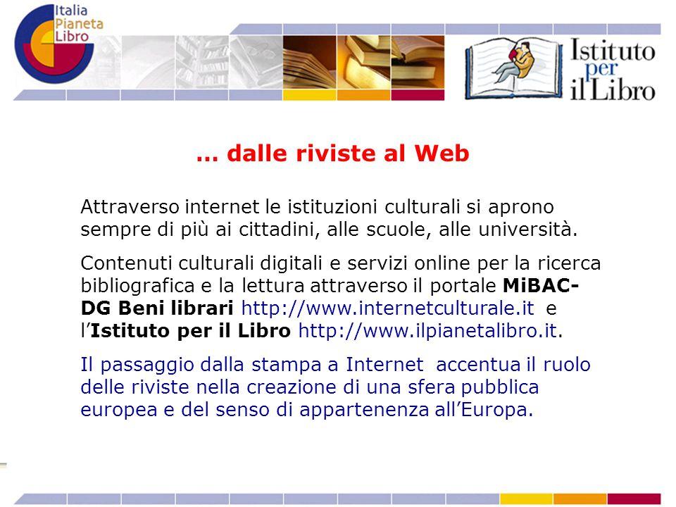 Attraverso internet le istituzioni culturali si aprono sempre di più ai cittadini, alle scuole, alle università. Contenuti culturali digitali e serviz