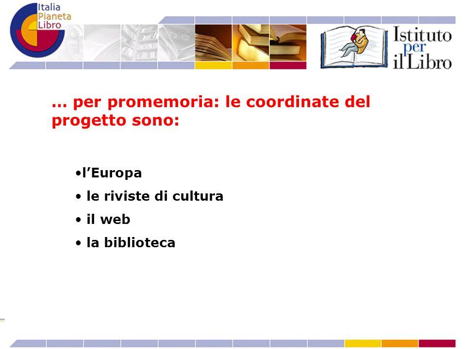 l'Europa le riviste di cultura il web la biblioteca … per promemoria: le coordinate del progetto sono: