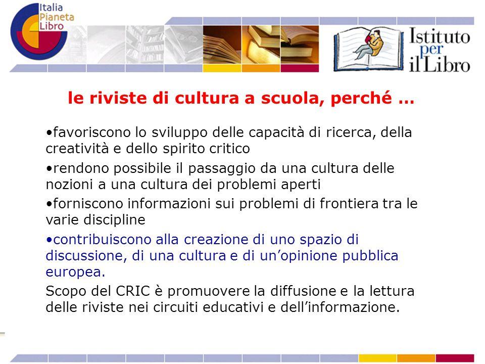 favoriscono lo sviluppo delle capacità di ricerca, della creatività e dello spirito critico rendono possibile il passaggio da una cultura delle nozioni a una cultura dei problemi aperti forniscono informazioni sui problemi di frontiera tra le varie discipline contribuiscono alla creazione di uno spazio di discussione, di una cultura e di un'opinione pubblica europea.