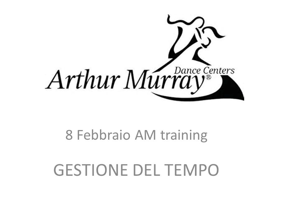 8 Febbraio AM training GESTIONE DEL TEMPO