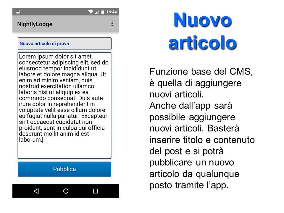 Nuovo articolo Funzione base del CMS, è quella di aggiungere nuovi articoli. Anche dall'app sarà possibile aggiungere nuovi articoli. Basterà inserire