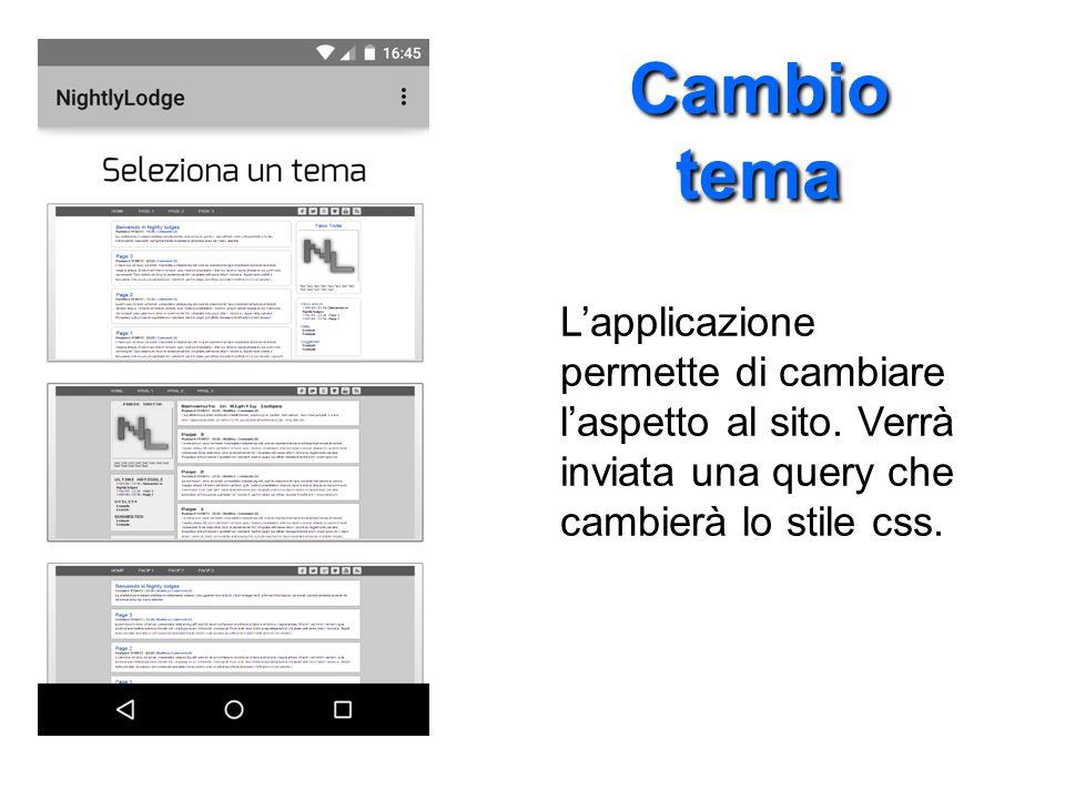 Cambio tema Cambio tema L'applicazione permette di cambiare l'aspetto al sito.