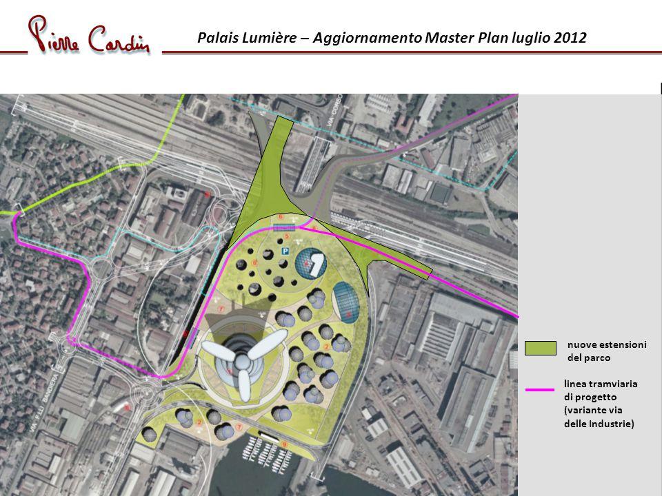 Palais Lumière – Aggiornamento Master Plan luglio 2012 linea tramviaria di progetto (variante via delle Industrie) nuove estensioni del parco