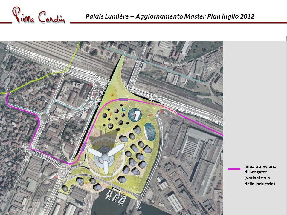 Palais Lumière – Aggiornamento Master Plan luglio 2012 linea tramviaria di progetto (variante via delle Industrie)