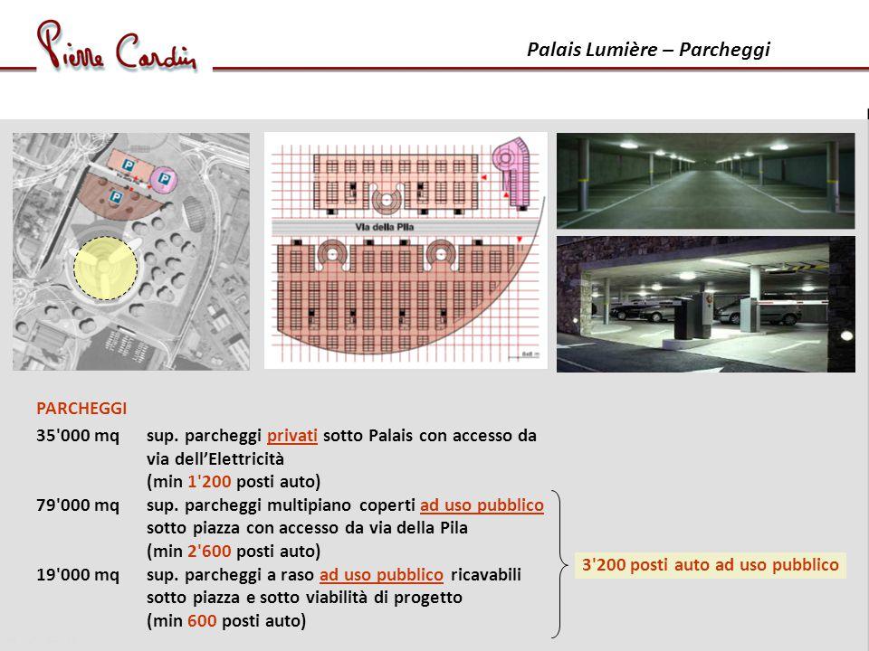Palais Lumière – Parcheggi PARCHEGGI 35 000 mqsup.