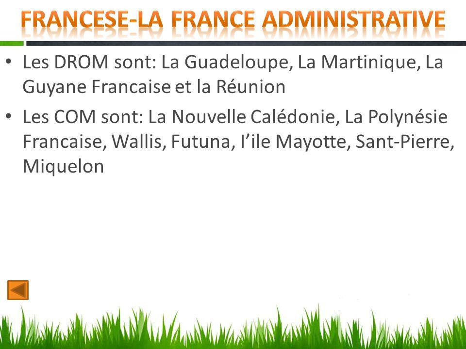 Les DROM sont: La Guadeloupe, La Martinique, La Guyane Francaise et la Réunion Les COM sont: La Nouvelle Calédonie, La Polynésie Francaise, Wallis, Fu