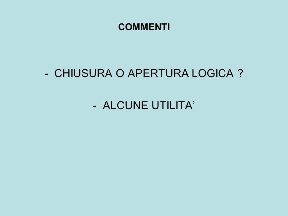COMMENTI - CHIUSURA O APERTURA LOGICA - ALCUNE UTILITA