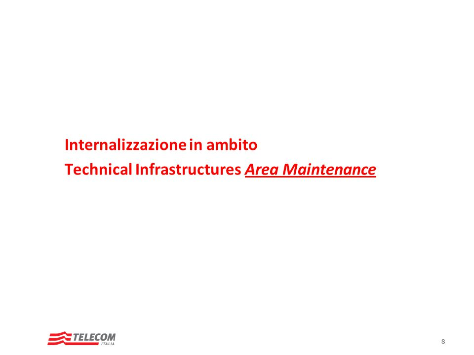 8 Internalizzazione in ambito Technical Infrastructures Area Maintenance
