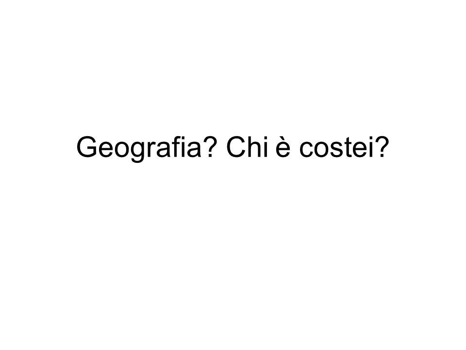 Geografia? Chi è costei?