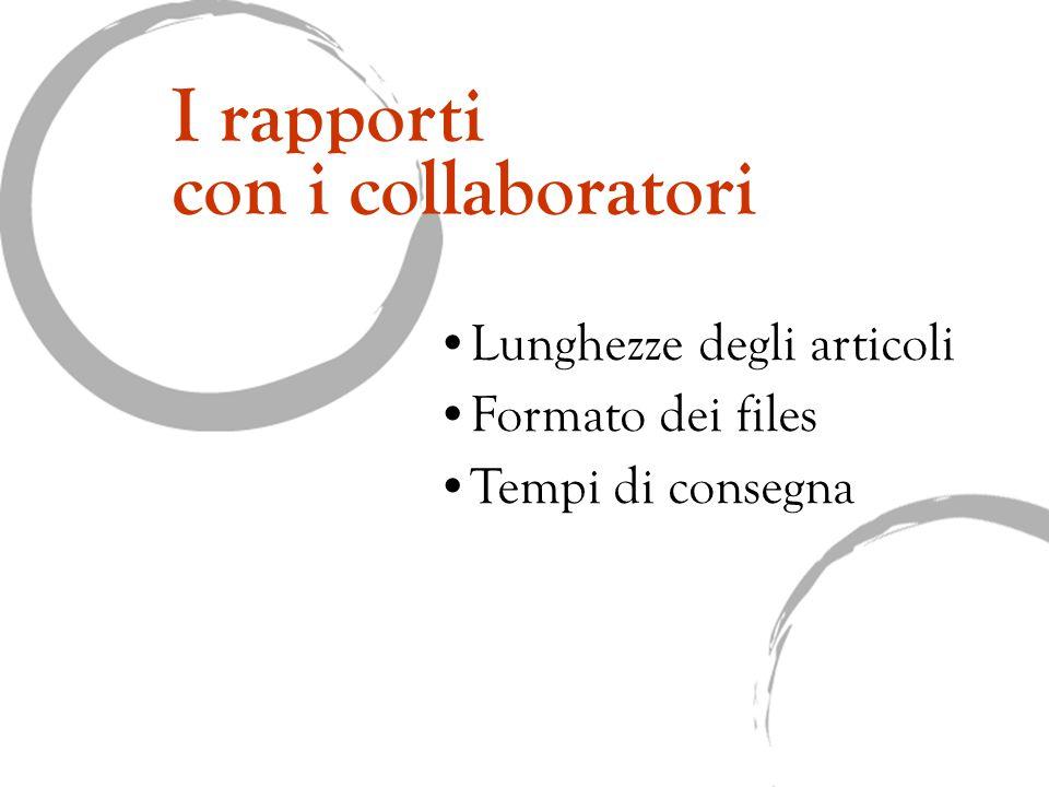 I rapporti con i collaboratori Lunghezze degli articoli Formato dei files Tempi di consegna