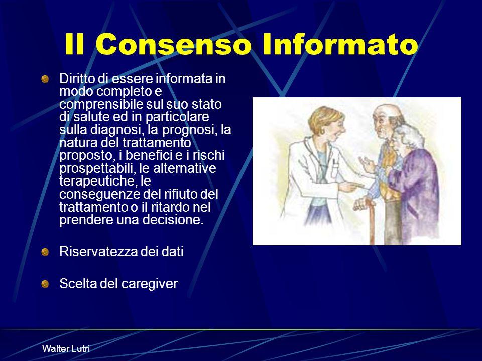 Walter Lutri Il Consenso Informato Diritto di essere informata in modo completo e comprensibile sul suo stato di salute ed in particolare sulla diagno
