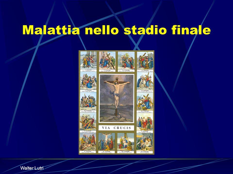 Walter Lutri Malattia nello stadio finale