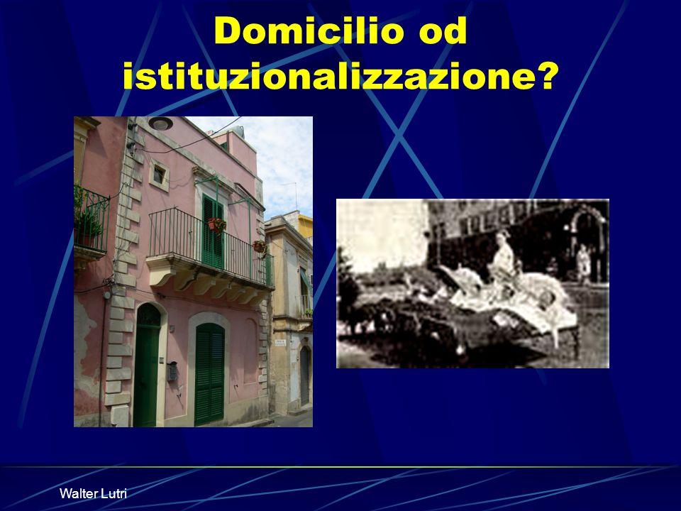 Domicilio od istituzionalizzazione?
