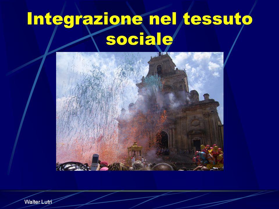 Walter Lutri Integrazione nel tessuto sociale