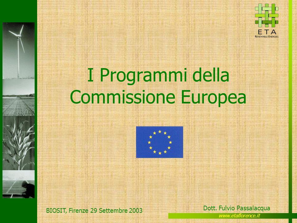 www.etaflorence.it Dott. Fulvio Passalacqua BIOSIT, Firenze 29 Settembre 2003 I Programmi della Commissione Europea