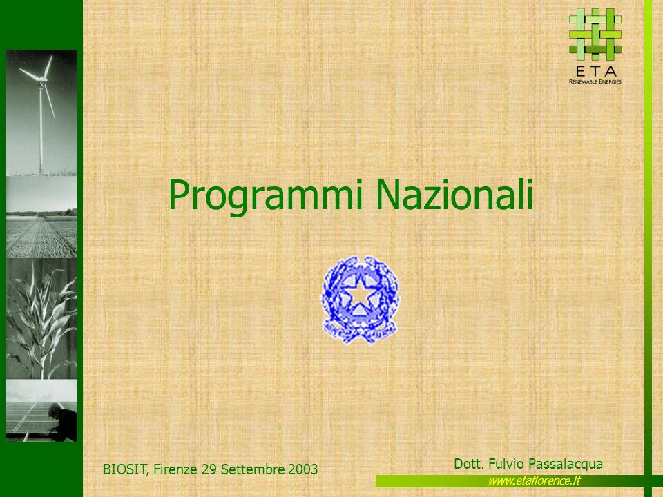www.etaflorence.it Dott. Fulvio Passalacqua BIOSIT, Firenze 29 Settembre 2003 Programmi Nazionali