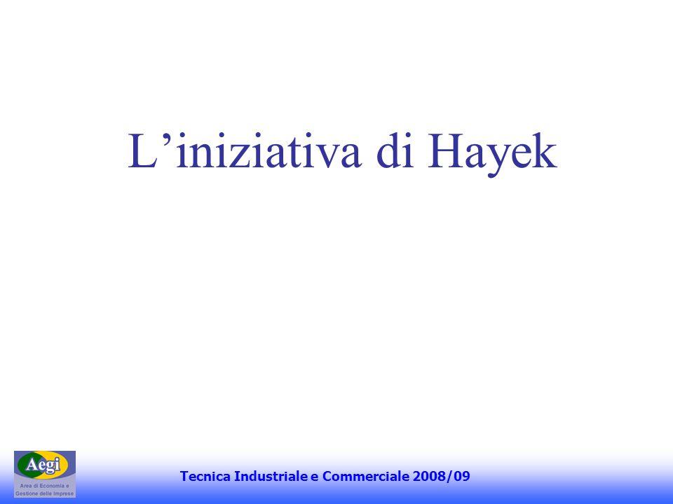 Liniziativa di Hayek Tecnica Industriale e Commerciale 2008/09