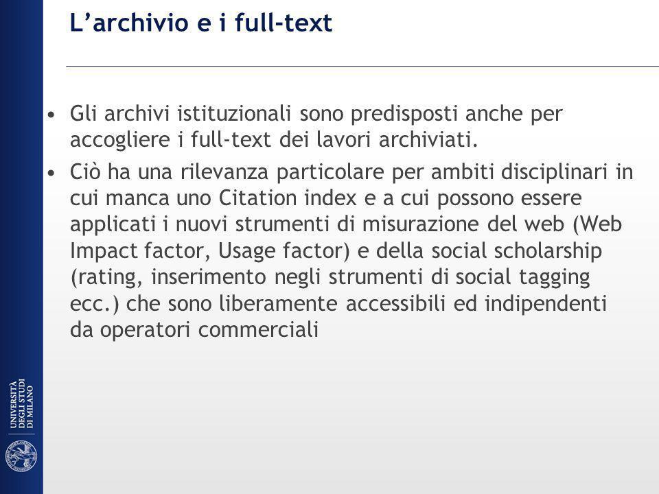 Larchivio e i full-text Gli archivi istituzionali sono predisposti anche per accogliere i full-text dei lavori archiviati.