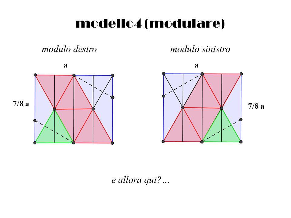 modello4 (modulare) e allora qui?… a 7/8 a a modulo destro modulo sinistro