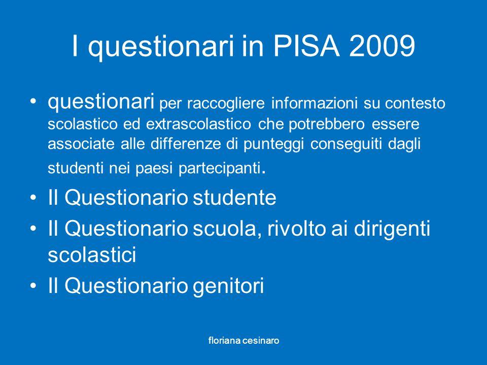 I questionari in PISA 2009 questionari per raccogliere informazioni su contesto scolastico ed extrascolastico che potrebbero essere associate alle dif