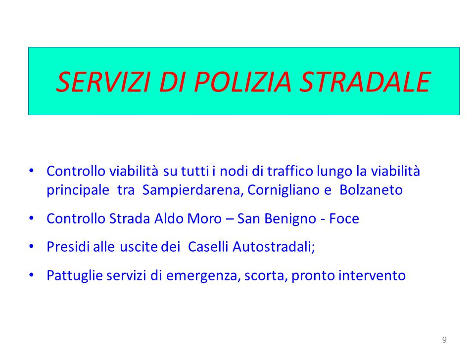 10 PRESIDI DI POLIZIA STRADALE Viabilità principale CASELLO GE-NERVI CASELLO GE-VOLTRICASELLO GE-PEGLICASELLO GE-EST PATTUGLIE PRONTO INTERVENTO - SCORTE PATTUGLIE A.