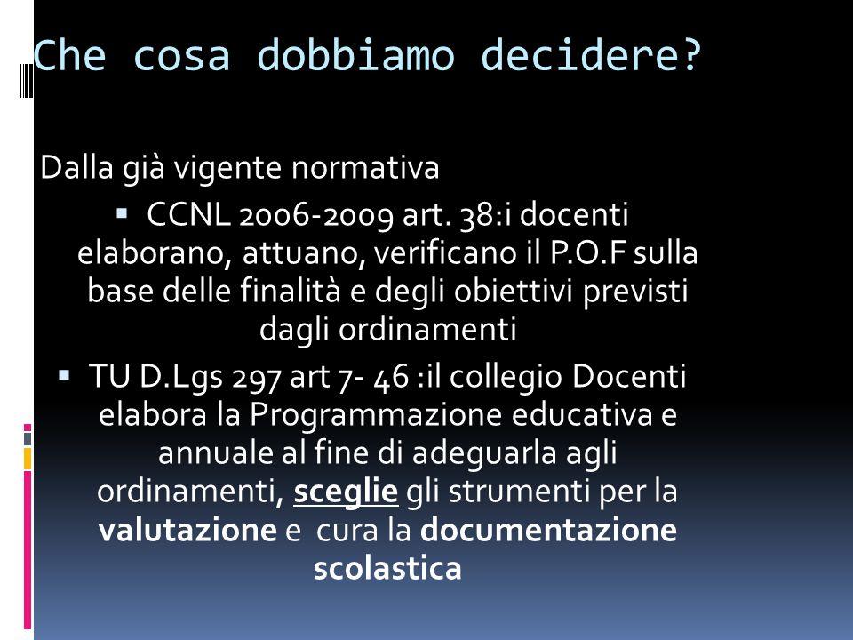 Che cosa dobbiamo decidere. Dalla già vigente normativa CCNL 2006-2009 art.