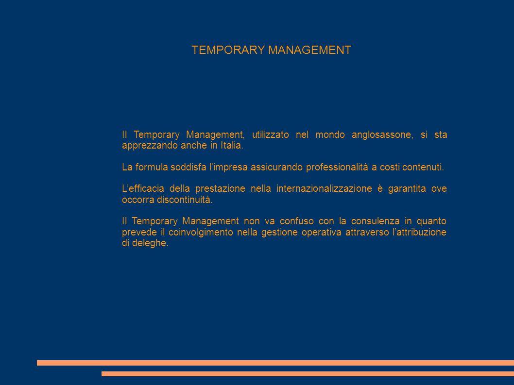 Il Temporary Management, utilizzato nel mondo anglosassone, si sta apprezzando anche in Italia. La formula soddisfa l'impresa assicurando professional