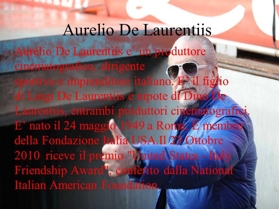 Aurelio De Laurentiis Aurelio De Laurentiis e` un produttore cinematografico, dirigente sportivo e imprenditore italiano. E il figlio di Luigi De Laur