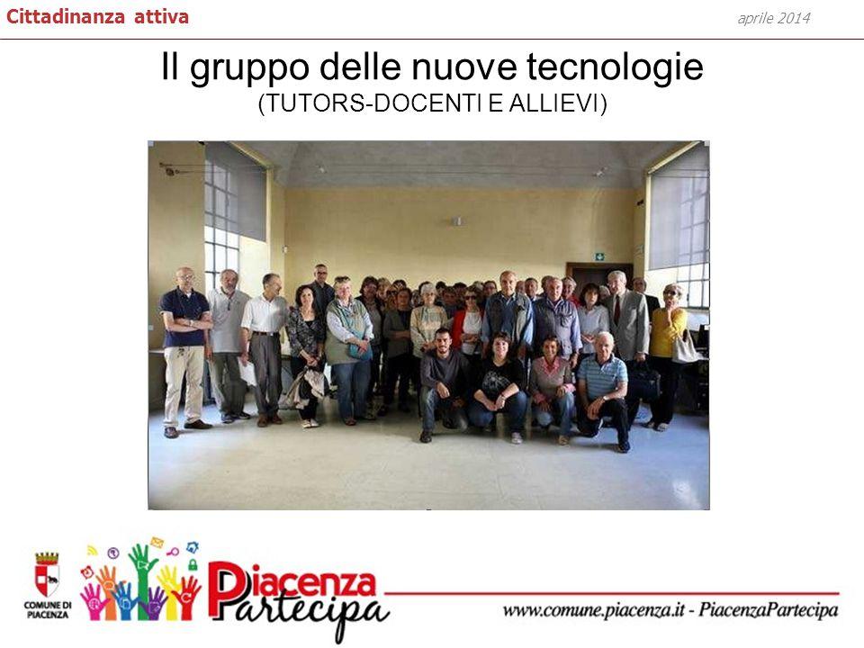 Il gruppo delle nuove tecnologie (TUTORS-DOCENTI E ALLIEVI) aprile 2014 Cittadinanza attiva