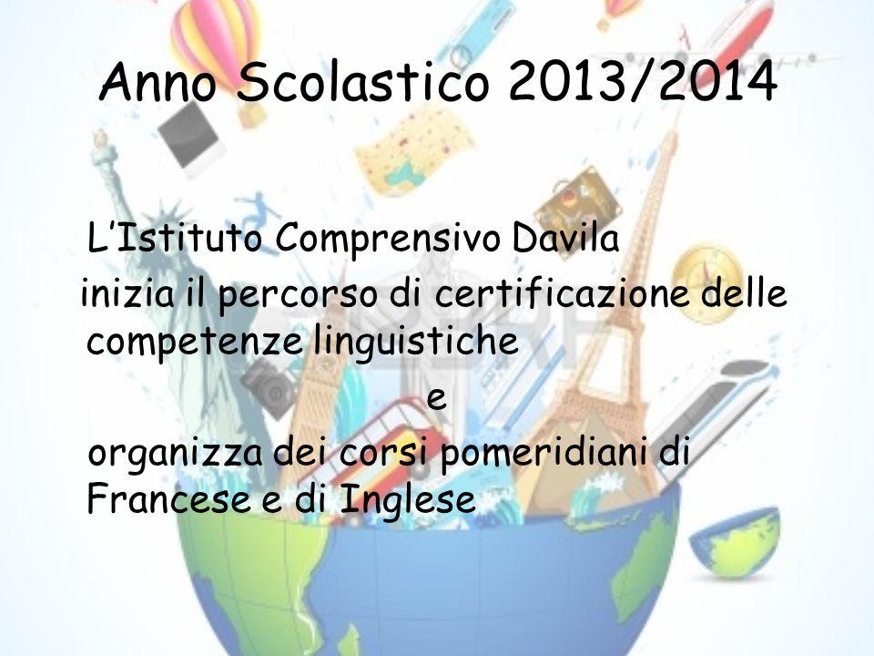 Anno Scolastico 2013/2014 LIstituto Comprensivo Davila inizia il percorso di certificazione delle competenze linguistiche e organizza dei corsi pomeridiani di Francese e di Inglese