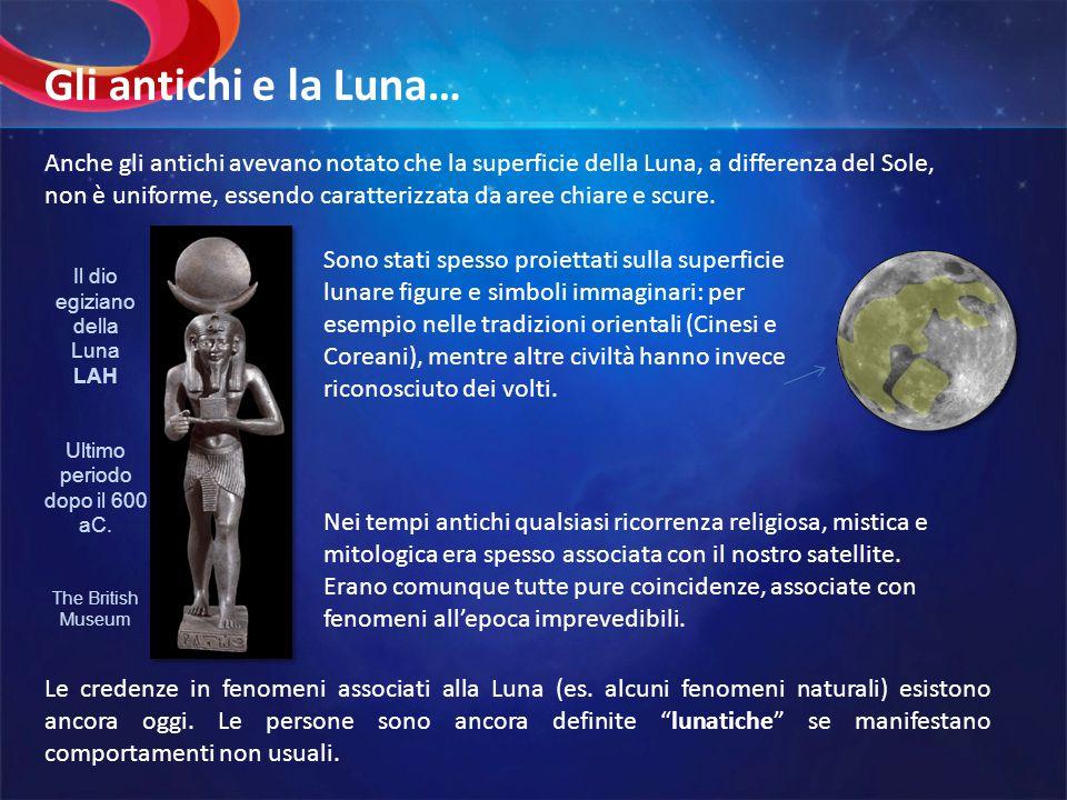 Anche gli antichi avevano notato che la superficie della Luna, a differenza del Sole, non è uniforme, essendo caratterizzata da aree chiare e scure. S