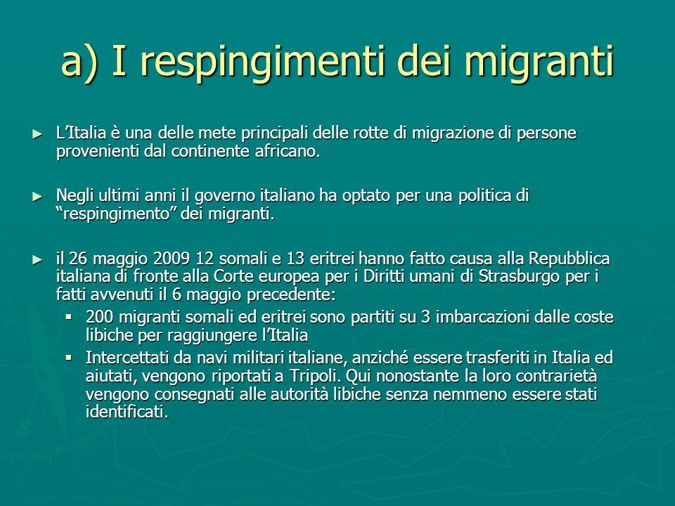 a) I respingimenti dei migranti LItalia è una delle mete principali delle rotte di migrazione di persone provenienti dal continente africano. LItalia