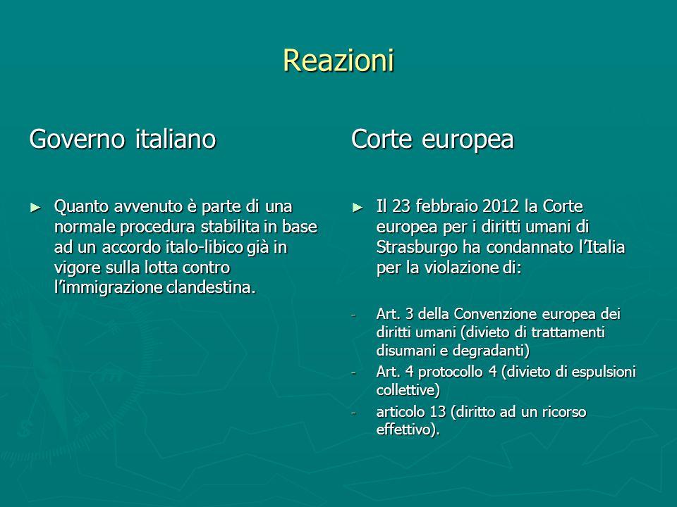 Reazioni Governo italiano Quanto avvenuto è parte di una normale procedura stabilita in base ad un accordo italo-libico già in vigore sulla lotta cont