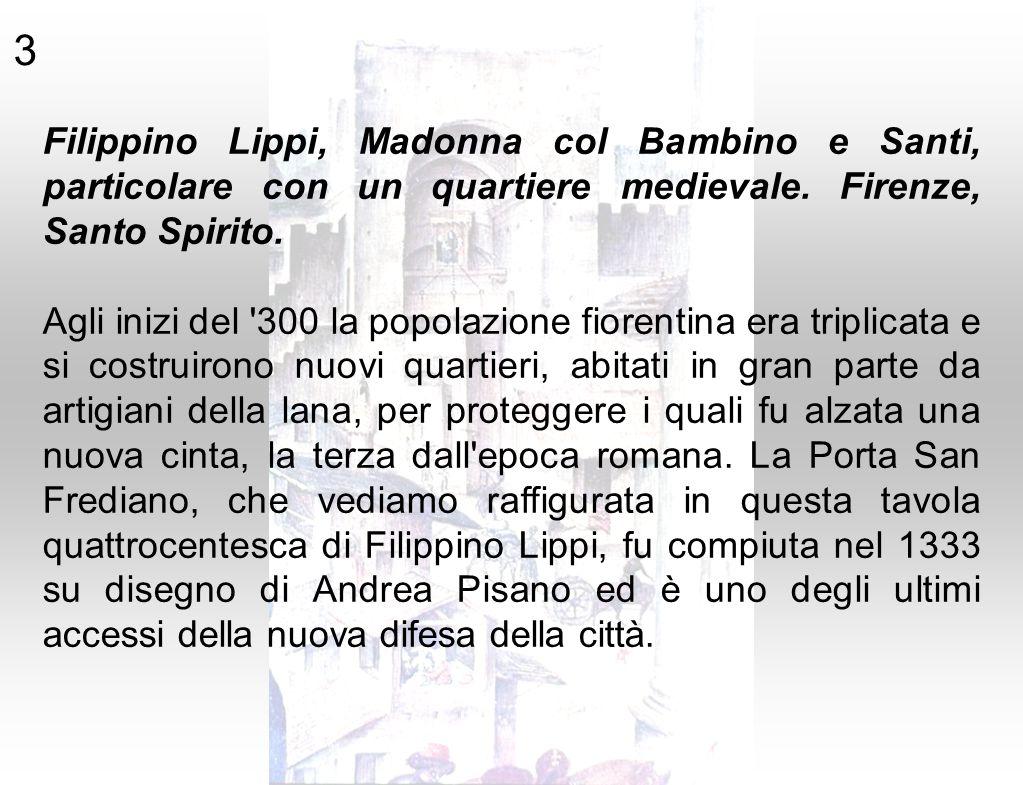 3 Filippino Lippi, Madonna col Bambino e Santi, particolare con un quartiere medievale. Firenze, Santo Spirito. Agli inizi del '300 la popolazione fio