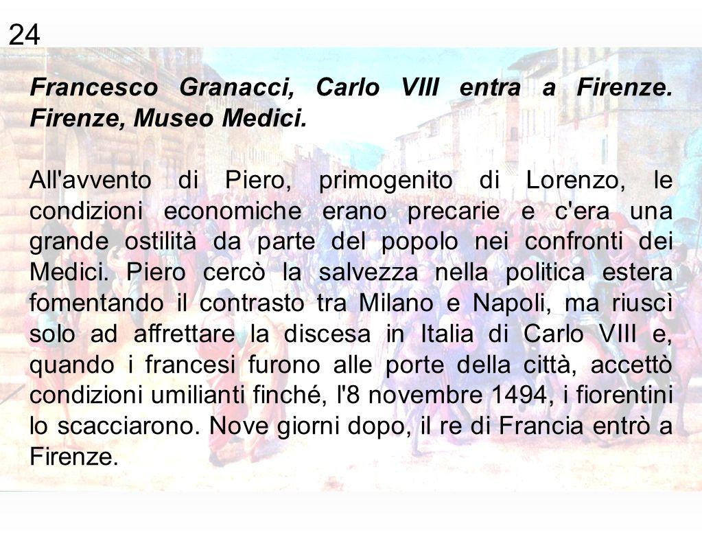 Francesco Granacci, Carlo VIII entra a Firenze. Firenze, Museo Medici. All'avvento di Piero, primogenito di Lorenzo, le condizioni economiche erano pr