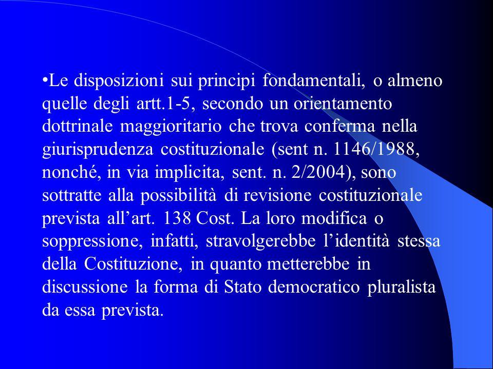 Le disposizioni sui principi fondamentali, o almeno quelle degli artt.1-5, secondo un orientamento dottrinale maggioritario che trova conferma nella giurisprudenza costituzionale (sent n.