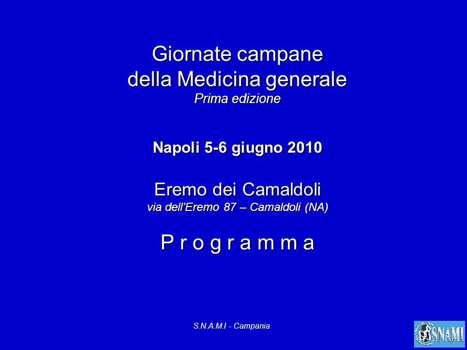 S.N.A.M.I - Campania Giornate campane della Medicina generale Prima edizione Napoli 5-6 giugno 2010 Eremo dei Camaldoli via dellEremo 87 – Camaldoli (