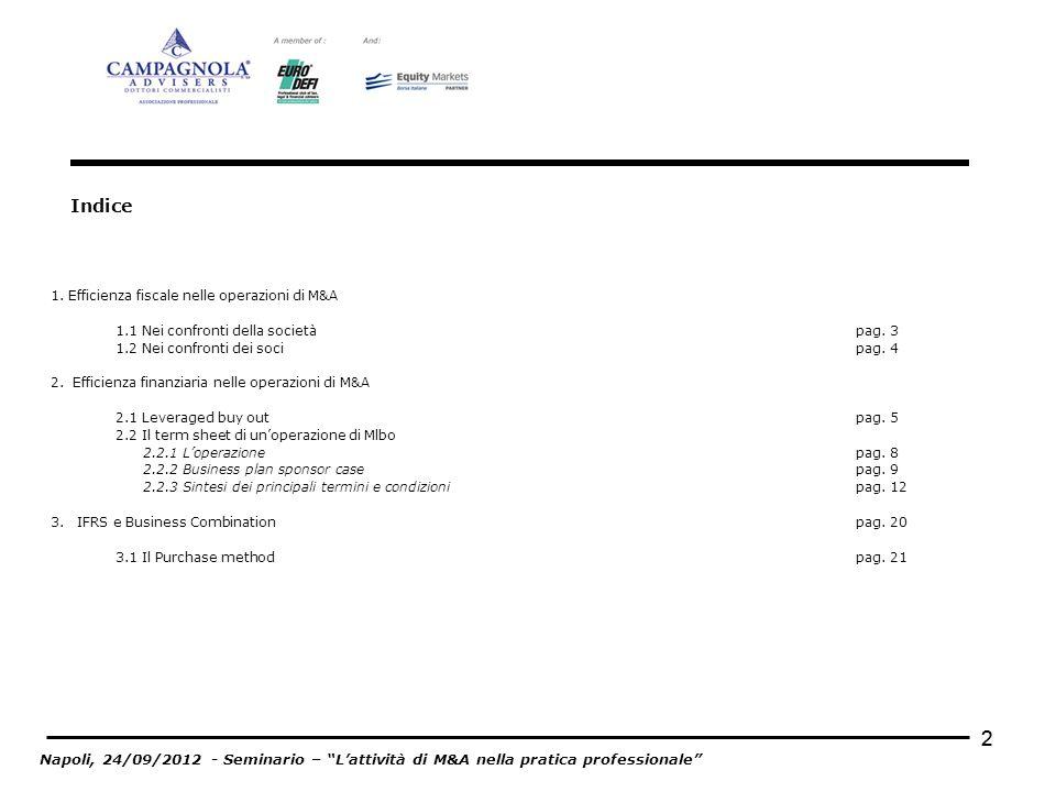 22 Indice 1. Efficienza fiscale nelle operazioni di M&A 1.1 Nei confronti della societàpag. 3 1.2 Nei confronti dei socipag. 4 2. Efficienza finanziar